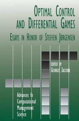 Optimal Control and Differential Games: Essays in Honor of Steffen Jørgensen