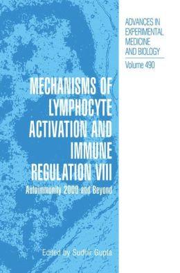 Mechanisms of Lymphocyte Activation and Immune Regulation VIII: Autoimmunity 2000 and Beyond