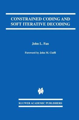 Constrained Coding and Soft Iterative Decoding