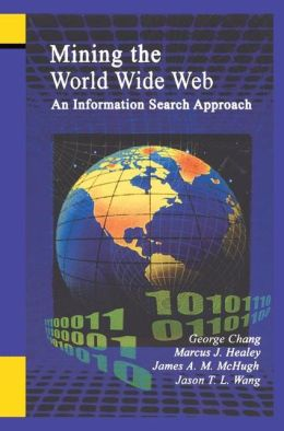 Mining the World Wide Web: An Information Search Approach