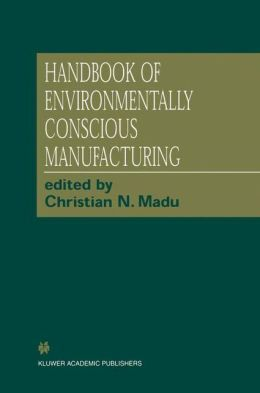 Handbook of Environmentally Conscious Manufacturing