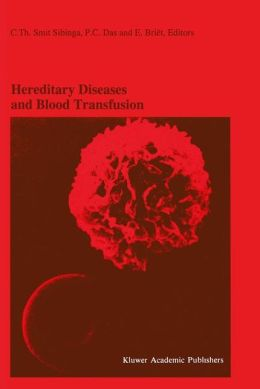 Hereditary Diseases and Blood Transfusion: Proceedings of the Nineteenth International Symposium on Blood Transfusion, Groningen 1994, organized by the Red Cross Blood Bank Groningen-Drenthe