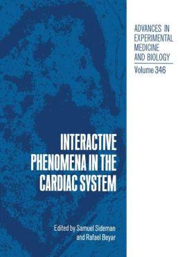 Interactive Phenomena in the Cardiac System