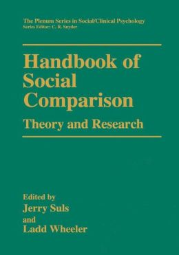 Handbook of Social Comparison: Theory and Research