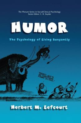 Humor: The Psychology of Living Buoyantly