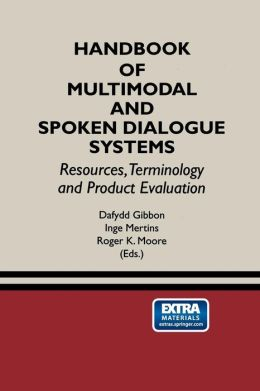 Handbook of Multimodal and Spoken Dialogue Systems: Resources, Terminology and Product Evaluation