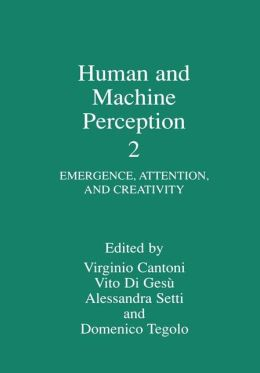 Human and Machine Perception 2: Emergence, Attention, and Creativity