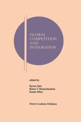 Global Competition and Integration