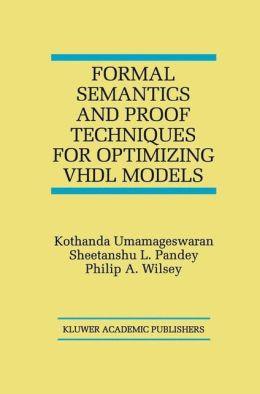 Formal Semantics and Proof Techniques for Optimizing VHDL Models