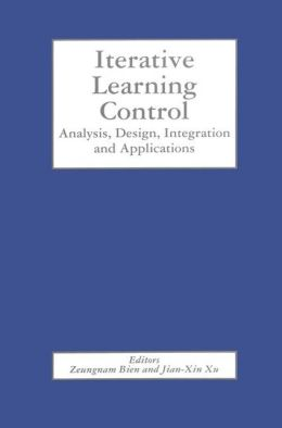 Iterative Learning Control: Analysis, Design, Integration and Applications