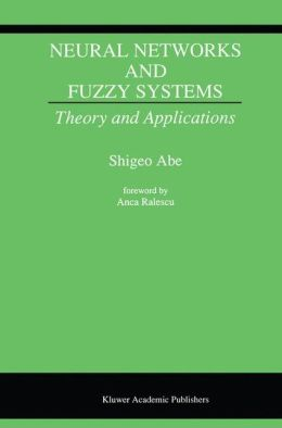 Neural Networks and Fuzzy Systems: Theory and Applications