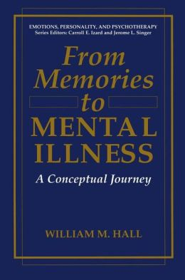 From Memories to Mental Illness: A Conceptual Journey
