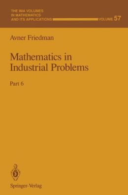 Mathematics in Industrial Problems: Part 6