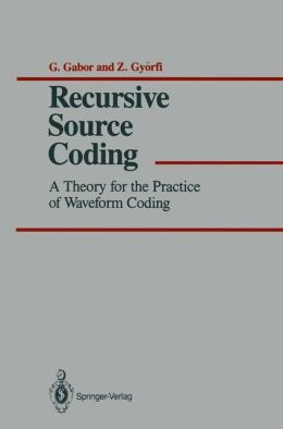 Recursive Source Coding: A Theory for the Practice of Waveform Coding