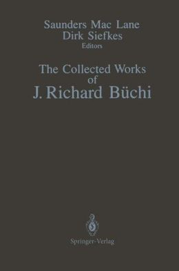 The Collected Works of J. Richard Büchi