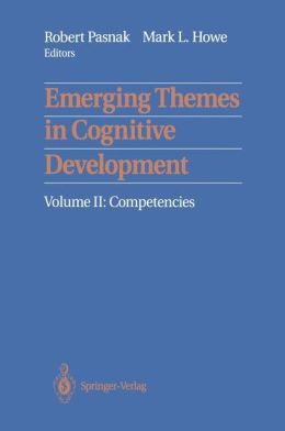 Emerging Themes in Cognitive Development: Volume II: Competencies