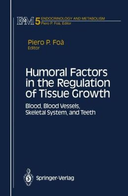 Humoral Factors in the Regulation of Tissue Growth: Blood, Blood Vessels, Skeletal System, and Teeth