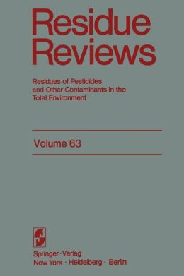 Residue Reviews: Resideus of Pesticides and Other Contaminants in the Total Environment