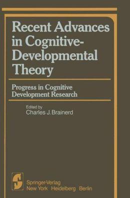 Recent Advances in Cognitive-Developmental Theory: Progress in Cognitive Development Research