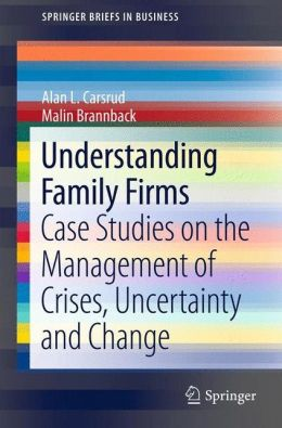 Understanding Family Firms: Case Studies on the Management of Crises, Uncertainty and Change