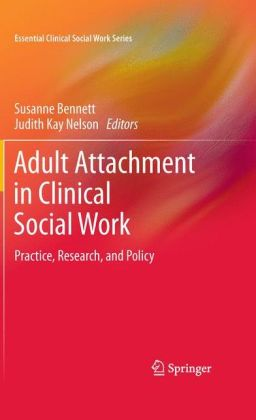 Adult Attachment in Clinical Social Work: Practice, Research, and Policy