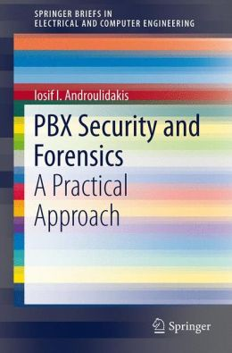 PBX Security and Forensics: A Practical Approach
