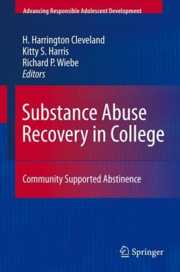 Substance Abuse Recovery in College: Community Supported Abstinence