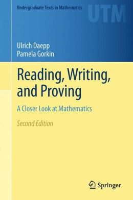 Reading, Writing, and Proving: A Closer Look at Mathematics