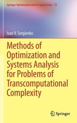 Methods of Optimization and Systems Analysis for Problems of Transcomputational Complexity
