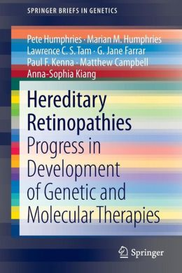 Hereditary Retinopathies: Progress in Development of Genetic and Molecular Therapies