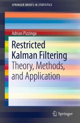 Restricted Kalman Filtering: Theory, Methods, and Application