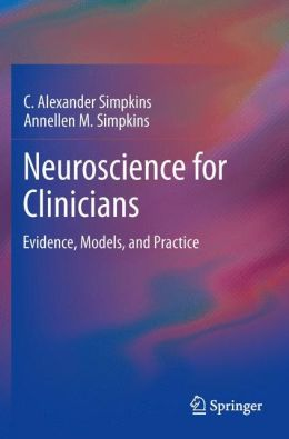 Neuroscience for Clinicians: Evidence, Models, and Practice