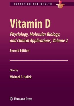 Vitamin D: Physiology, Molecular Biology,and Clinical Applications, Volume 2