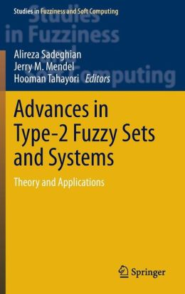 Advances in Type-2 Fuzzy Sets and Systems: Theory and Applications