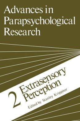 Advances in Parapsychological Research: 2 Extrasensory Perception