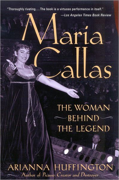 Free real books download Maria Callas: The Woman behind the Legend PDB iBook by Arianna Huffington