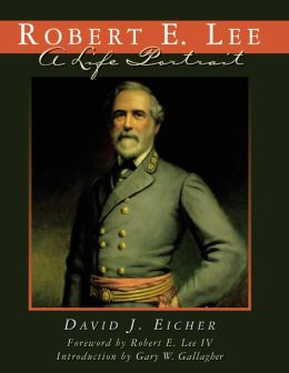 Robert E. Lee: A Life Portrait