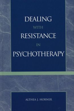 Dealing with Resistance in Psychotherapy