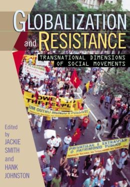 Globalization and Resistance: Transnational Dimensions of Social Movements
