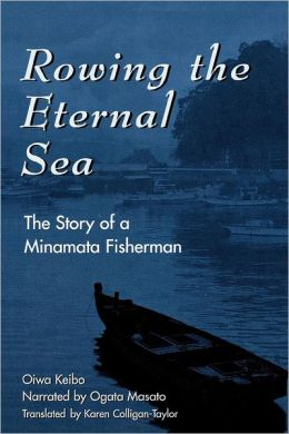 Rowing the Eternal Sea: The Story of a Minamata Fisherman