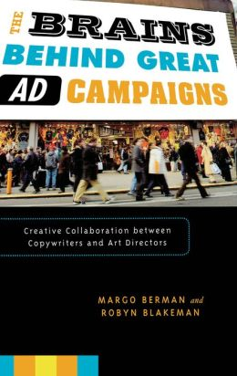 The Brains Behind Great Ad Campaigns: Creative Collaboration between Copywriters and Art Directors