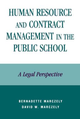 Human Resource and Contract Management in the Public School: A Legal Perspective