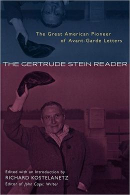 The Gertrude Stein Reader: The Great American Pioneer of Avant-Garde Letters