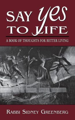 Say Yes to Life: A Book of Thoughts for Better Living