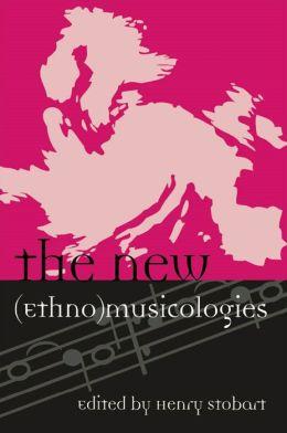 The New (Ethno)musicologies