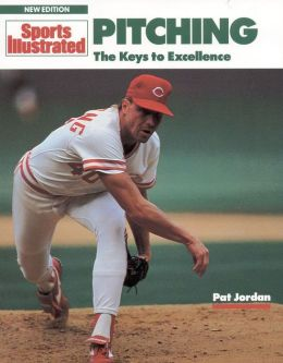 Pitching: The Keys to Excellence