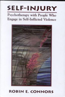 Self-Injury: Psychotherapy with People Who Engage in Self-Inflicted Violence