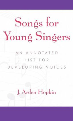 Songs for Young Singers: An Annotated List for Developing Voices