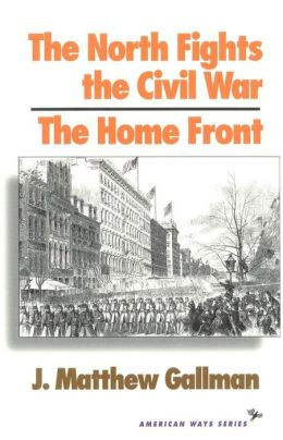 The North Fights the Civil War: The Home Front