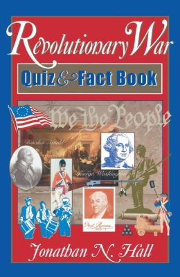 Revolutionary War Quiz and Fact Book